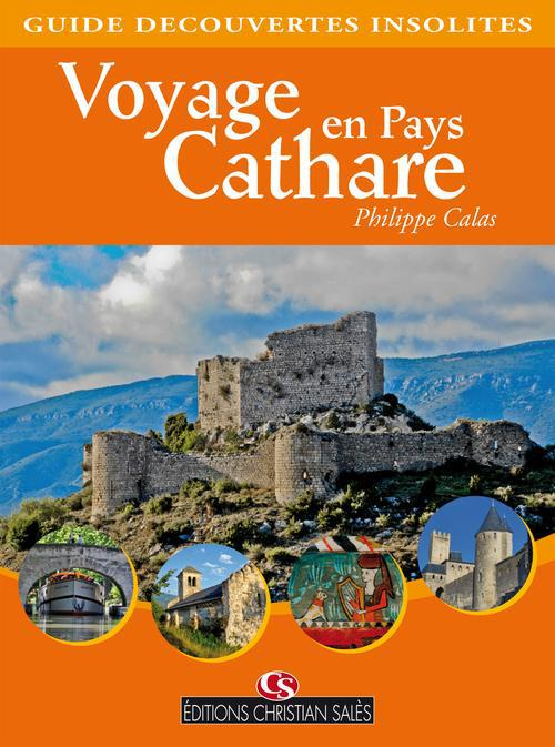 CATHARES - VOYAGE EN PAYS CATHARE - LIVR